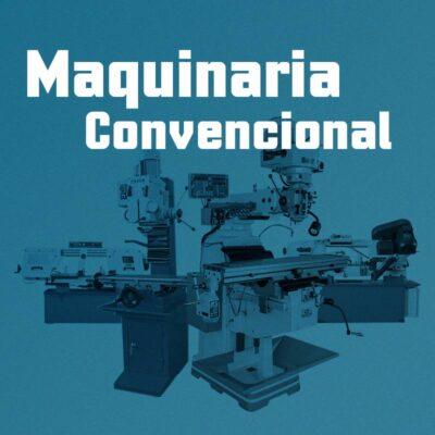 Maquinaria Convencional